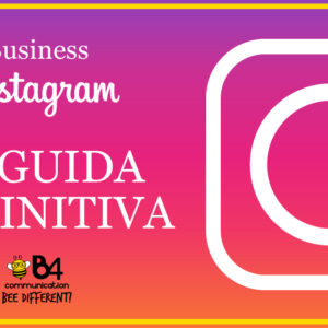 Instagram per aziende: la guida definitiva