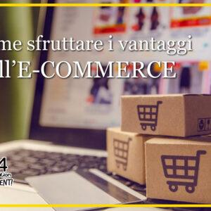 Vantaggi E-commerce: come sfruttarli per il tuo business